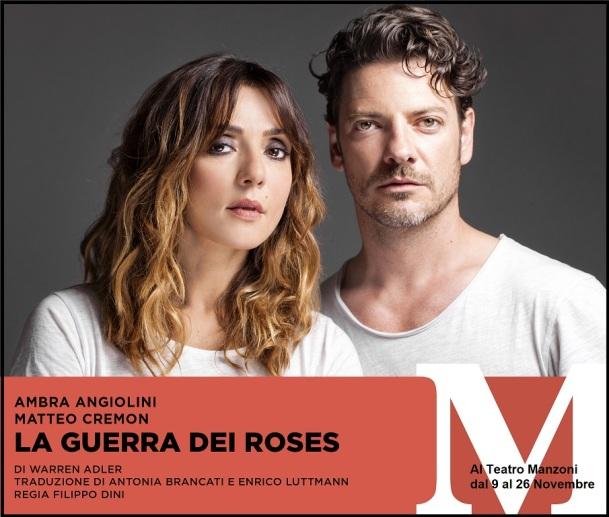 la guerra dei roses con ambra angiolini e matteo cremon al teatro Manzoni