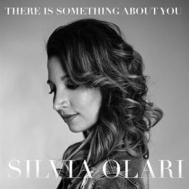 SILVIA OLARI There is something about you